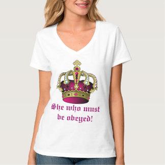 Ella que debe ser obedecida camiseta