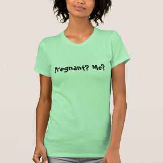¿Embarazada? ¿Yo? Camisetas