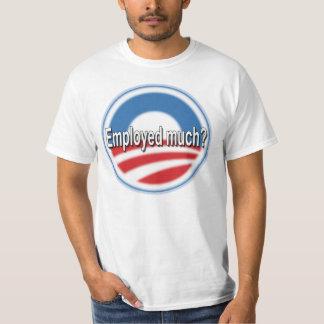 ¿Empleó mucho? Camiseta