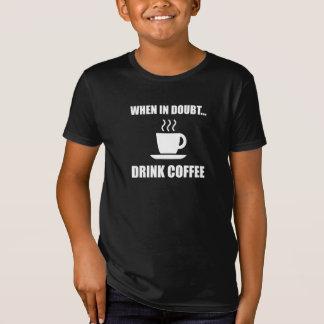 En café de la bebida de la duda camiseta