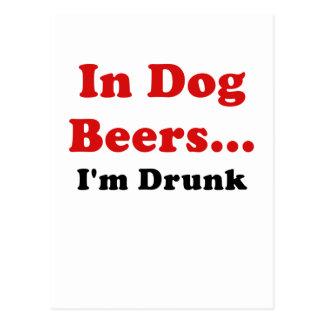 En cervezas del perro Im borracho Postales