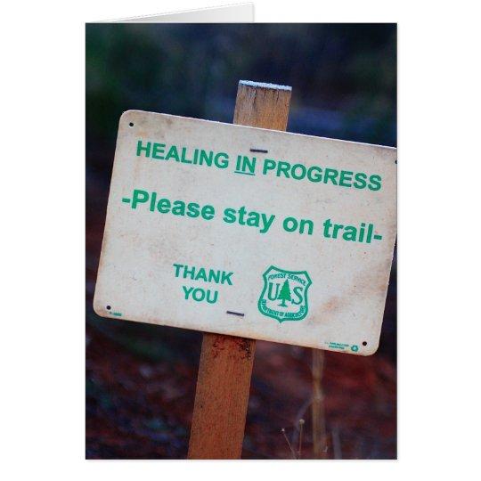 En curso curativo - permanezca por favor en el tarjeta de felicitación