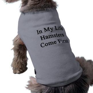 En mi vida los hámsteres vienen primero camisas de mascota