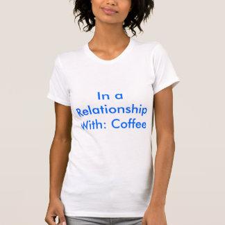 En una relación con: Café Camiseta