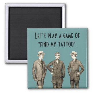 Encuentre mi tatuaje imán cuadrado