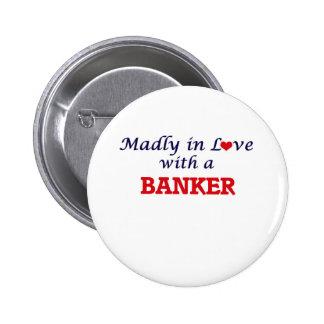 Enojado en amor con un banquero chapa redonda de 5 cm