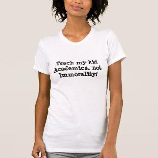 Enseñe a mi académico del niño, no immora… - camiseta