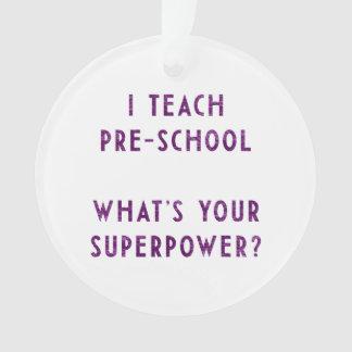 ¿Enseño preescolar a cuál es su superpotencia?