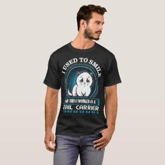 Entonces sonreía yo trabajé como cartero camiseta
