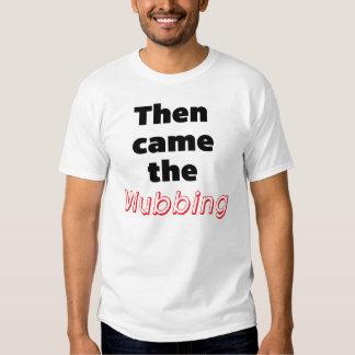 """""""Entonces vino el Wubbing """" Camisetas"""