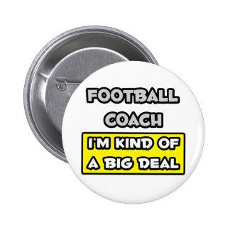 Entrenador de fútbol. Soy un poco una gran cosa Pins