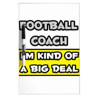 Entrenador de fútbol. Soy un poco una gran cosa Pizarras Blancas De Calidad