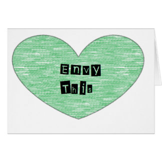 Envidia verde este corazón tarjeta de felicitación