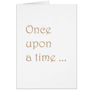 Érase una vez… tarjeta de felicitación