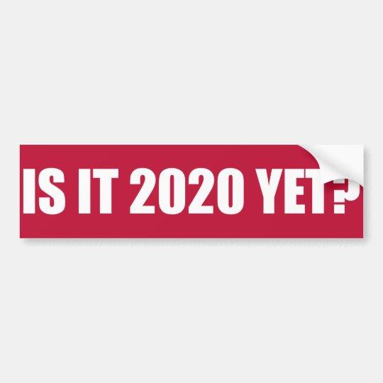 ¿Es 2020 todavía? Pegatina para el parachoques