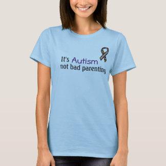 Es autismo, Parenting no malo Camiseta