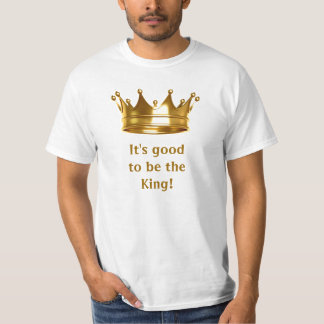 Es bueno ser el rey Tee Camiseta