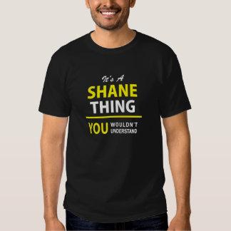 ¡Es cosa de A SHANE, usted no entendería!! Camiseta