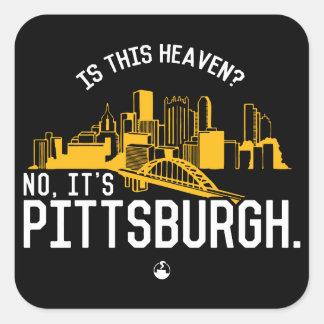 ¿Es este cielo? No, es Pittsburgh Pegatina Cuadrada