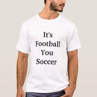 Es fútbol usted fútbol camiseta