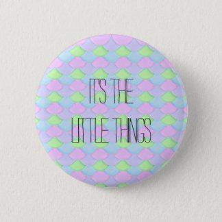 Es las pequeñas cosas chapa redonda de 5 cm