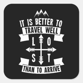 Es mejor viajar bien que llegar pegatina cuadrada
