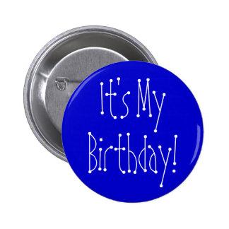¡Es mi cumpleaños! Chapa Redonda 5 Cm