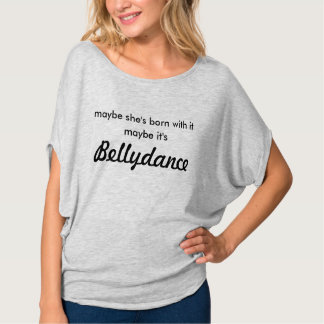 Es quizá la camiseta floja de Bellydance (gris)