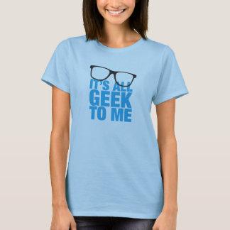 Es todo el friki a mí camiseta