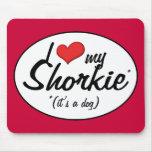 ¡Es un perro! Amo mi Shorkie Alfombrillas De Ratón