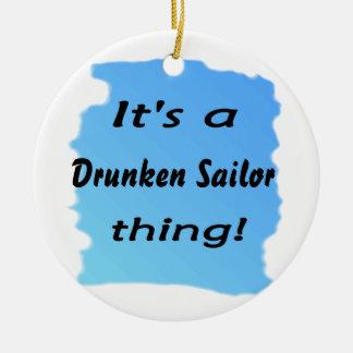 ¡Es una cosa borracha del marinero! Ornamentos De Navidad