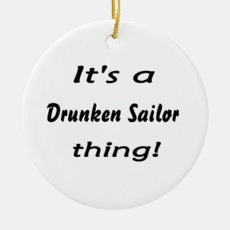¡Es una cosa borracha del marinero! Adorno Para Reyes