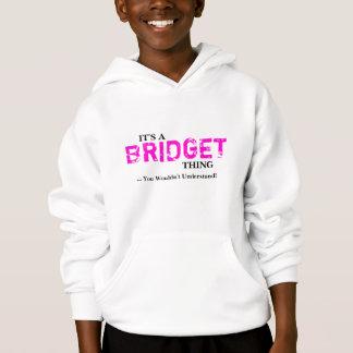 ¡Es una cosa de BRIDGET… que usted no entendería!