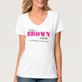 ¡Es una cosa de BROWN… que usted no entendería! Camisetas