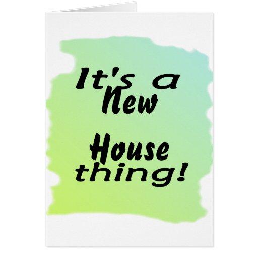¡Es una cosa de la nueva casa! Felicitaciones