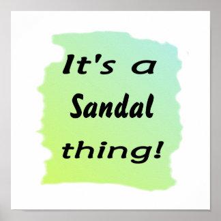 ¡es una cosa de la sandalia! posters