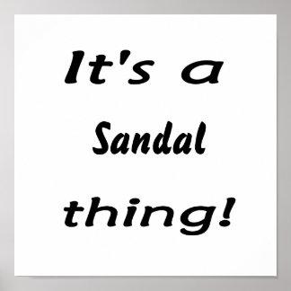 ¡es una cosa de la sandalia! póster