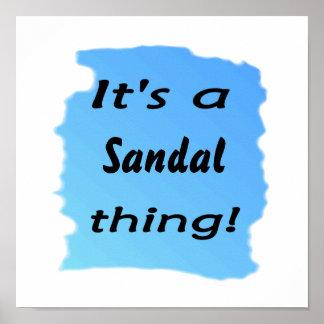 ¡es una cosa de la sandalia posters
