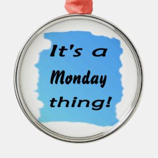¡Es una cosa de lunes! Adorno Redondo Plateado