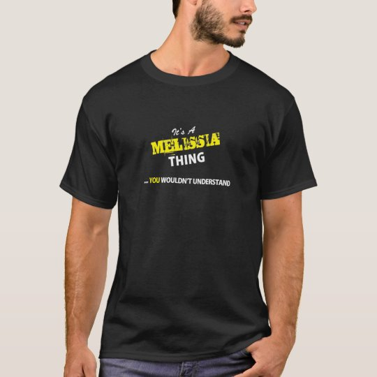 ¡Es una cosa de MELISSIA, usted no entendería!! Camiseta