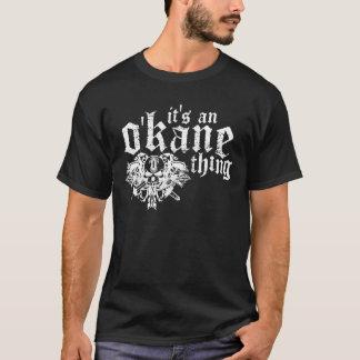 Es una cosa de O'Kane (oscura) Camiseta