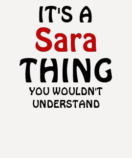 Es una cosa de Sara que usted no entendería Camisetas