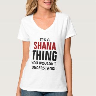 ¡Es una cosa de Shana que usted no entendería! Camiseta
