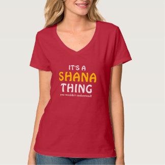 Es una cosa de Shana que usted no entendería Camisetas