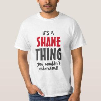 Es una cosa de Shane que usted no entendería Camiseta