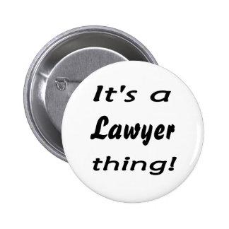 ¡Es una cosa del abogado Pin