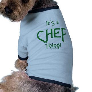 ¡Es una cosa del cocinero Ropa De Perro