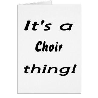 ¡Es una cosa del coro Tarjetas