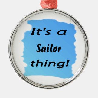 ¡Es una cosa del marinero! Adorno Redondo Plateado