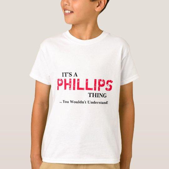 ¡Es una cosa PHILLIPS… que usted no entendería! Camiseta
